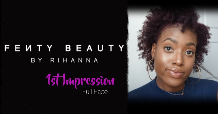 Fenty Beauty by Rihanna|1st Impression|FullFace